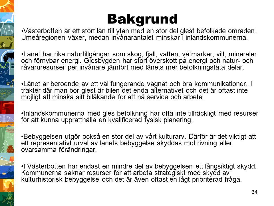 34 Bakgrund Västerbotten är ett stort län till ytan med en stor del glest befolkade områden.