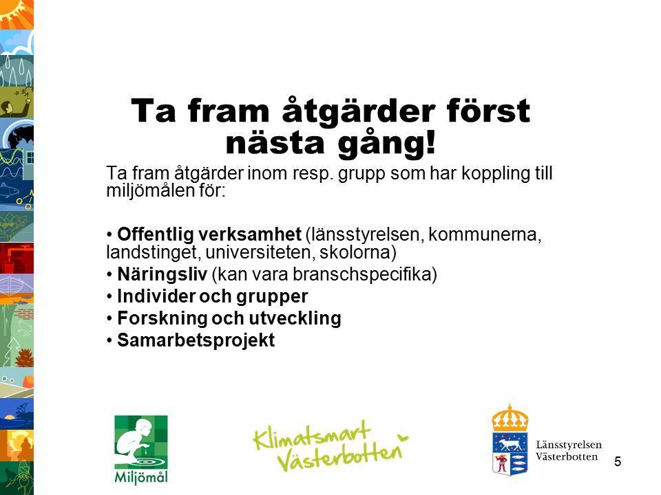 16 Miljötillståndet i Västerbotten Utsläppen av koldioxid 2008 var 3,6 procent lägre än jämfört med 1990.