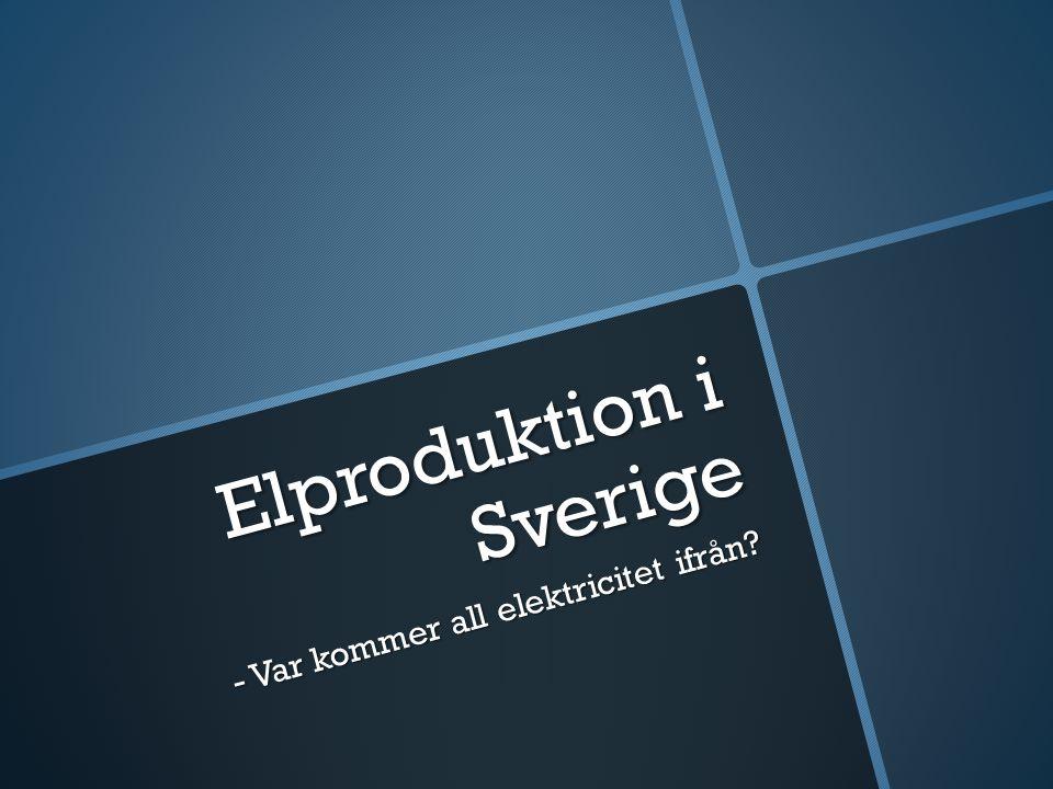Elproduktion i Sverige - Var kommer all elektricitet ifrån?