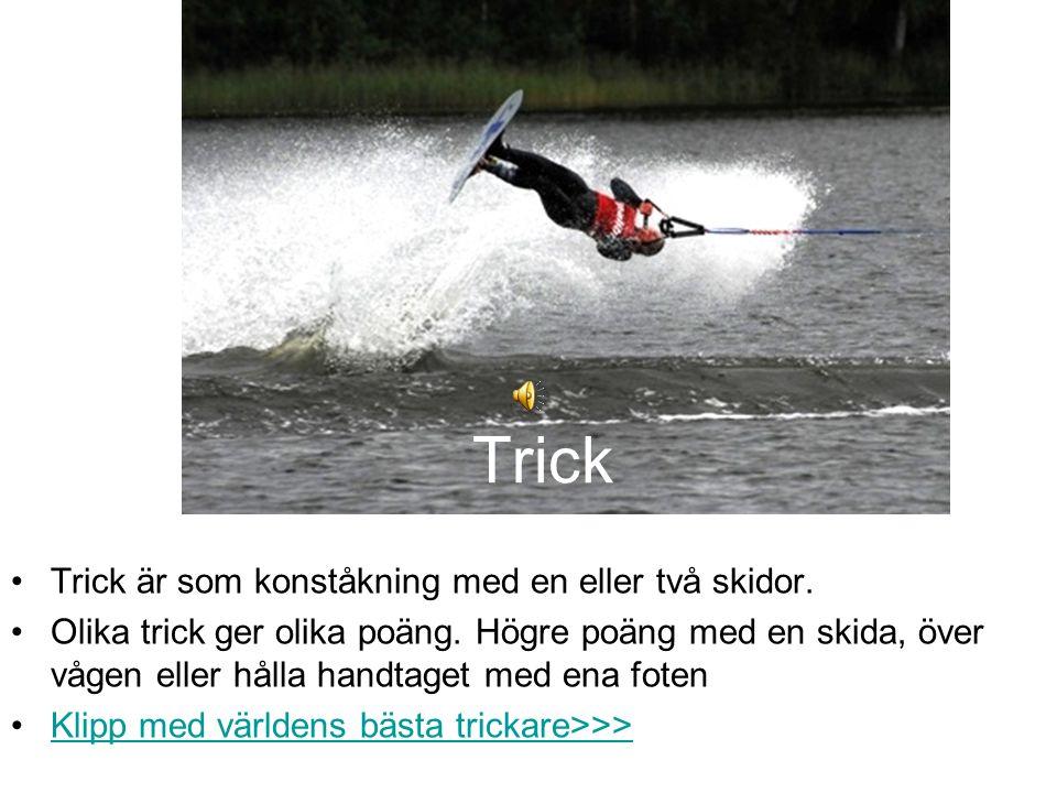 Trick Trick är som konståkning med en eller två skidor.