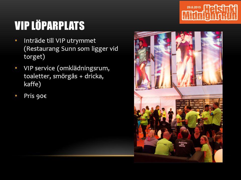 VIP LÖPARPLATS Inträde till VIP utrymmet (Restaurang Sunn som ligger vid torget) VIP service (omklädningsrum, toaletter, smörgås + dricka, kaffe) Pris