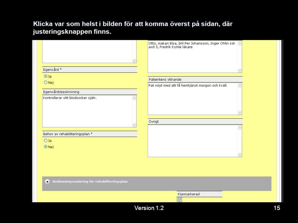 Version 1.215 Klicka var som helst i bilden för att komma överst på sidan, där justeringsknappen finns.