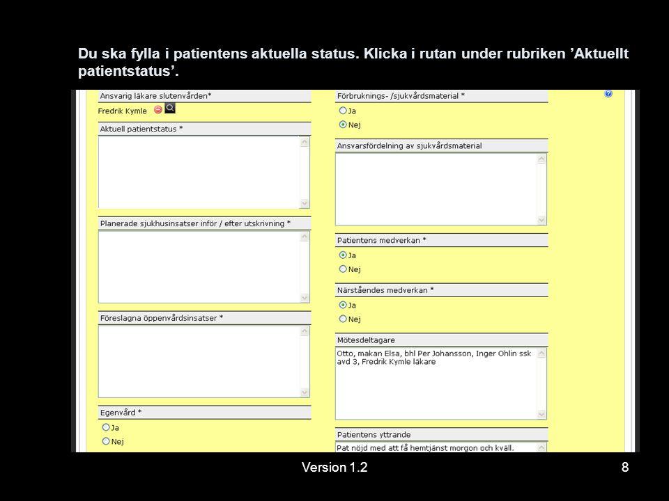 Version 1.28 Du ska fylla i patientens aktuella status.