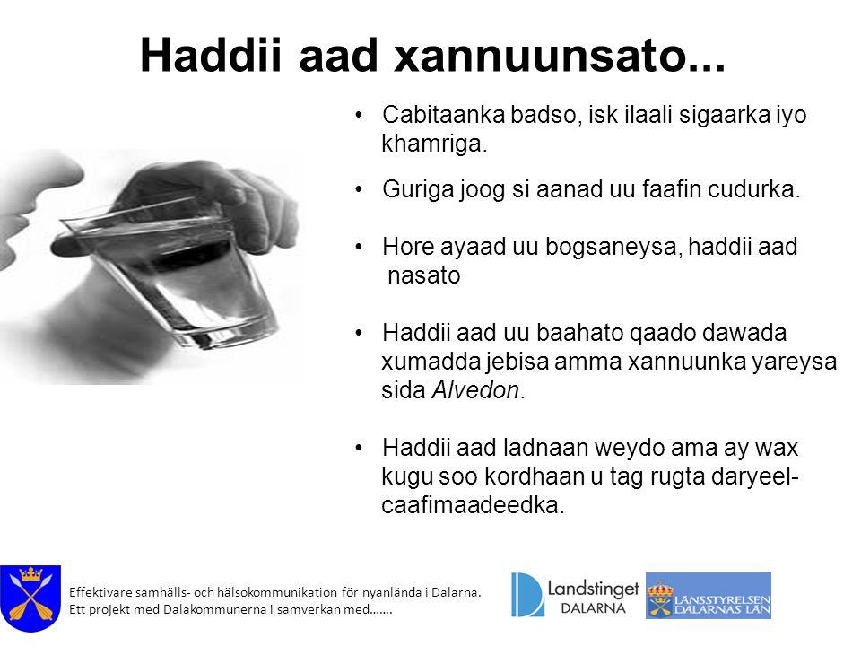 Effektivare samhälls- och hälsokommunikation för nyanlända i Dalarna. Ett projekt med Dalakommunerna i samverkan med……. Haddii aad xannuunsato... Cabi
