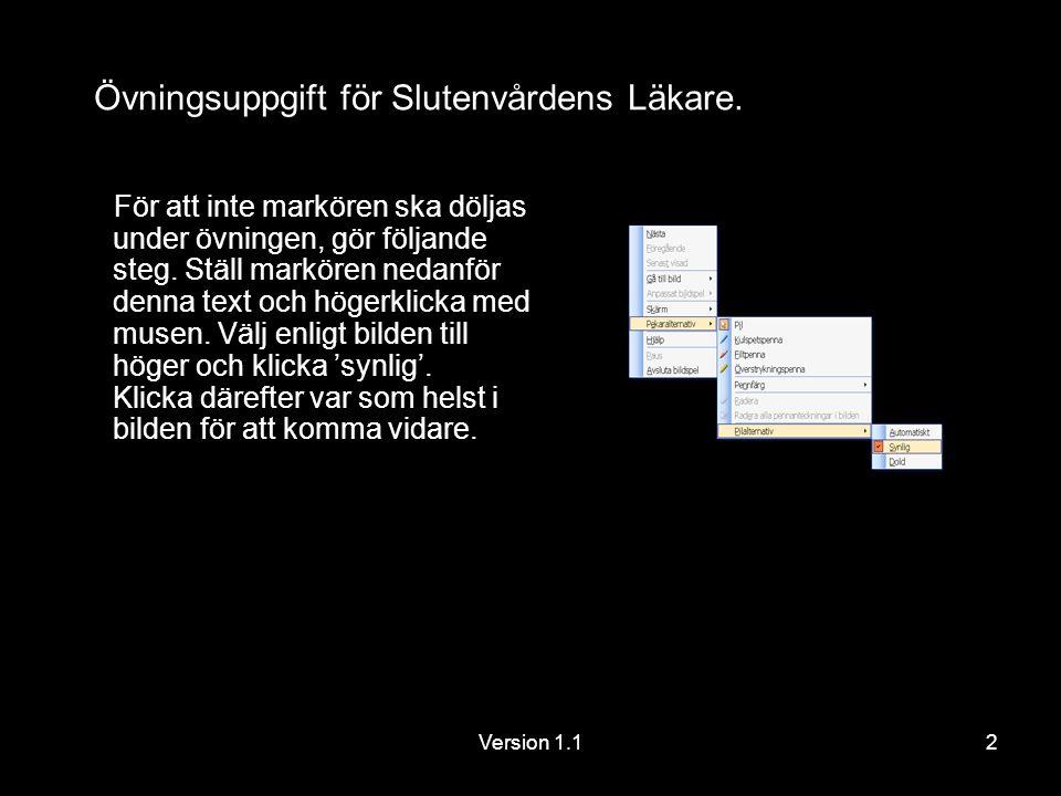 Version 1.13 Du är inloggad som Fredrik Kymle.Det ser du i bilden uppe till höger.