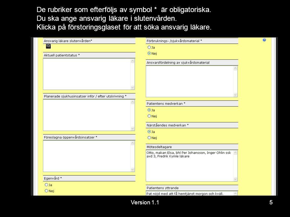 Version 1.15 De rubriker som efterföljs av symbol * är obligatoriska.