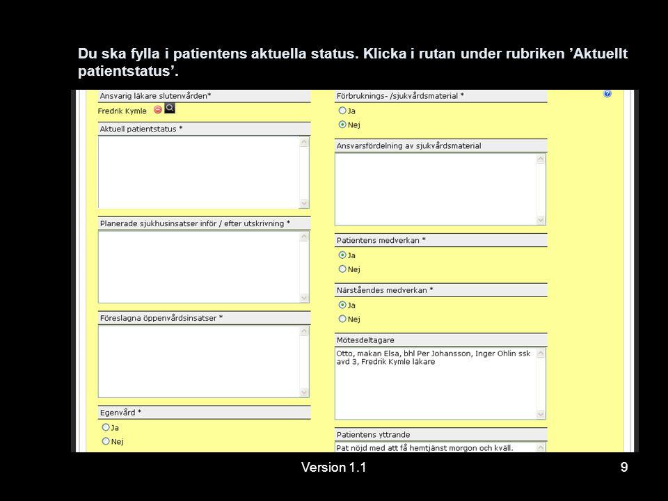 Version 1.110 Fyll i planerade sjukhusinsatser genom att klicka i rutan under rubriken 'Planerade sjukhusinsatser inför/efter utskrivning'.