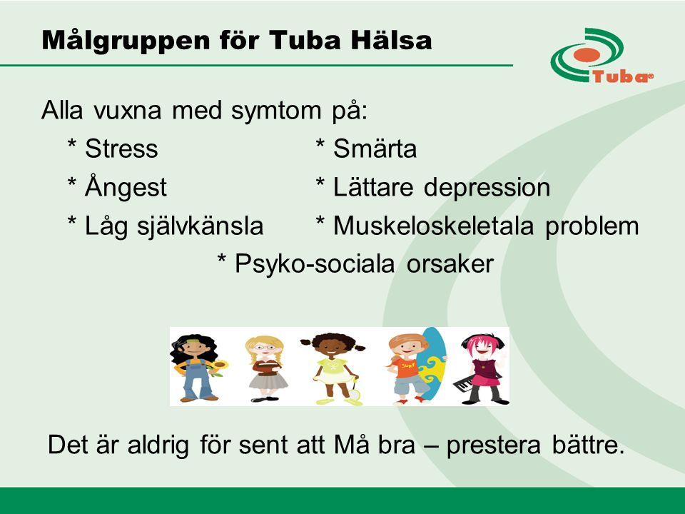 Vinsten med Tuba för: Detta har ingen frågat mig om tidigare Nu ser jag vad jag måste ta tag i Handläggaren: Sparar tid, förtroende och trygghet skapas, myndighetssamverkan underlättas.
