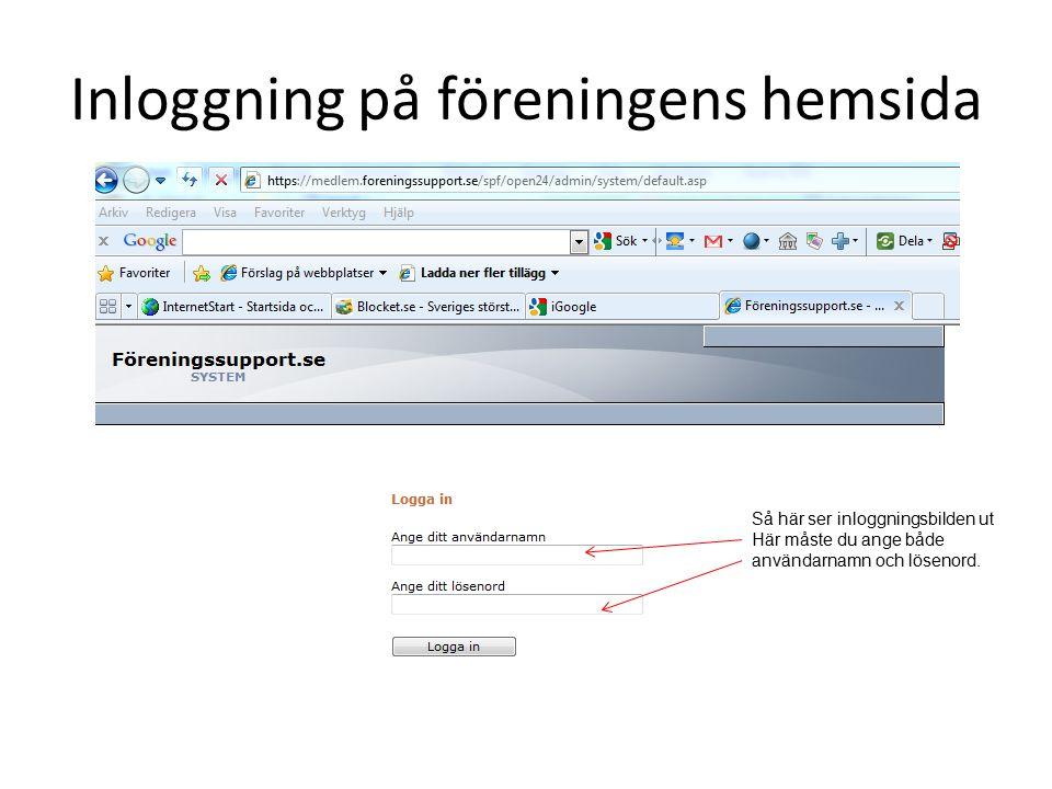 Inloggning på föreningens hemsida Så här ser inloggningsbilden ut Här måste du ange både användarnamn och lösenord.