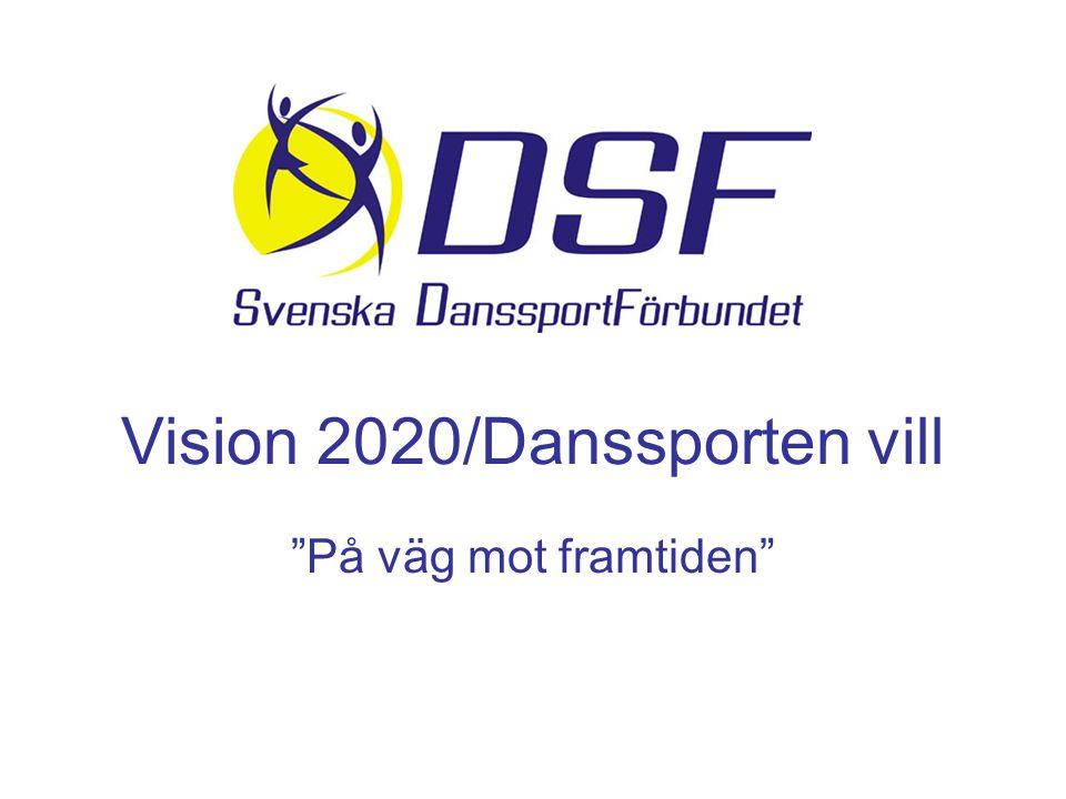 Vision 2020/Danssporten vill På väg mot framtiden