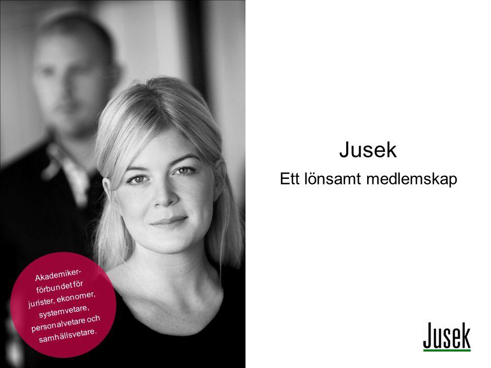 Jusek Ett lönsamt medlemskap Akademiker- förbundet för jurister, ekonomer, systemvetare, personalvetare och samhällsvetare.