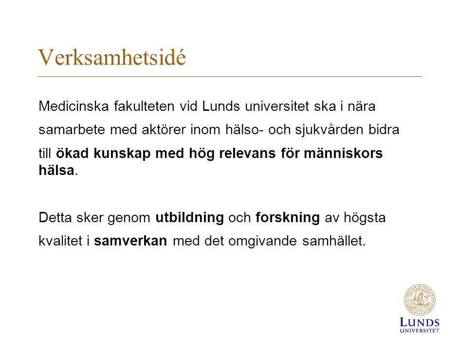 Verksamhetsidé Medicinska fakulteten vid Lunds universitet ska i nära samarbete med aktörer inom hälso- och sjukvården bidra till ökad kunskap med hög