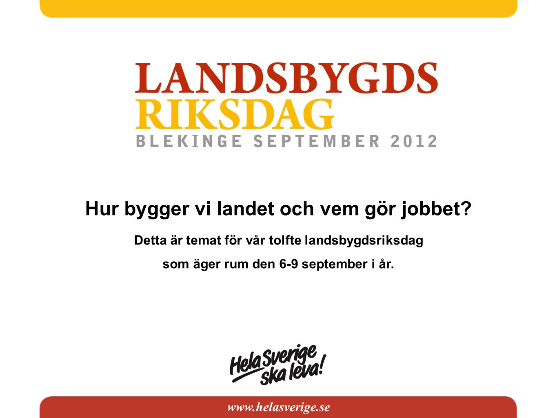 Hur bygger vi landet och vem gör jobbet? Detta är temat för vår tolfte landsbygdsriksdag som äger rum den 6-9 september i år.
