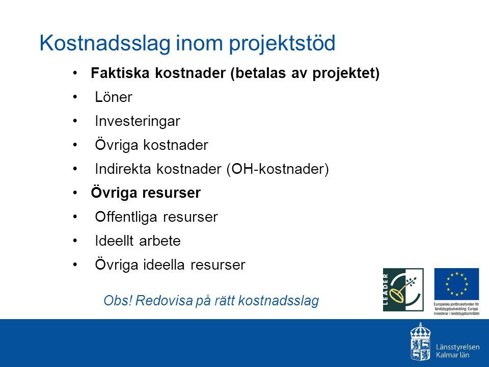 Kostnadsslag inom projektstöd Faktiska kostnader (betalas av projektet) Löner Investeringar Övriga kostnader Indirekta kostnader (OH-kostnader) Övriga