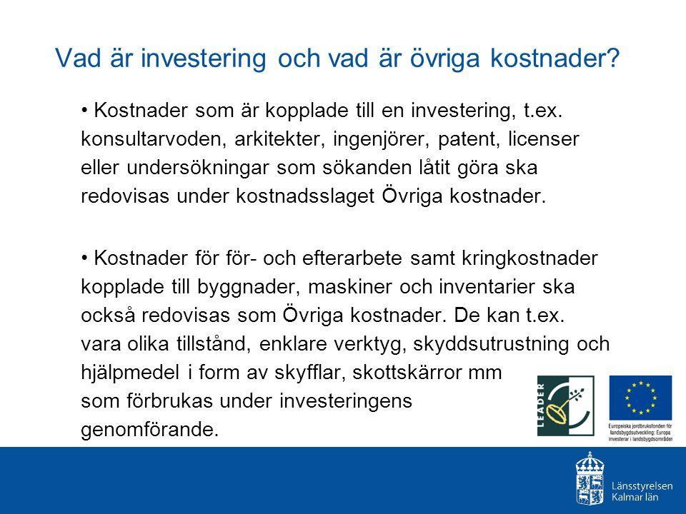 Vad är investering och vad är övriga kostnader? Kostnader som är kopplade till en investering, t.ex. konsultarvoden, arkitekter, ingenjörer, patent, l
