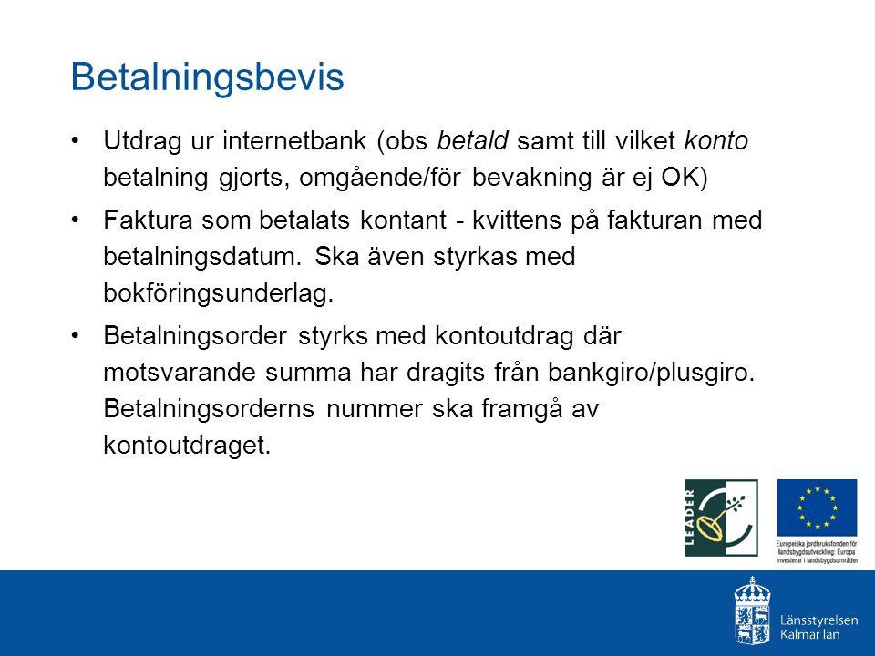 Betalningsbevis Utdrag ur internetbank (obs betald samt till vilket konto betalning gjorts, omgående/för bevakning är ej OK) Faktura som betalats kont