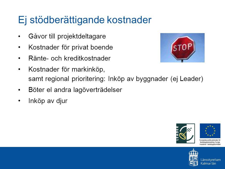 Ej stödberättigande kostnader Gåvor till projektdeltagare Kostnader för privat boende Ränte- och kreditkostnader Kostnader för markinköp, samt regiona