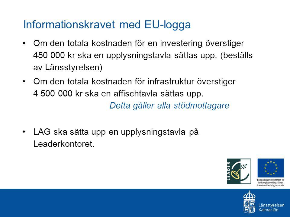 Informationskravet med EU-logga Om den totala kostnaden för en investering överstiger 450 000 kr ska en upplysningstavla sättas upp. (beställs av Läns