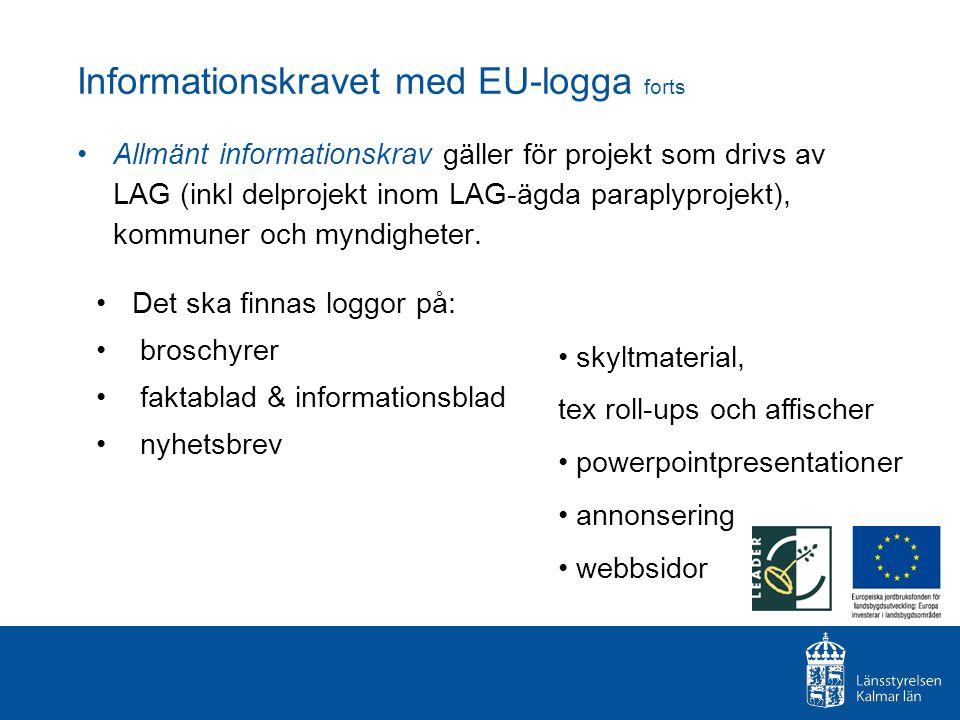 Allmänt informationskrav gäller för projekt som drivs av LAG (inkl delprojekt inom LAG-ägda paraplyprojekt), kommuner och myndigheter. Det ska finnas