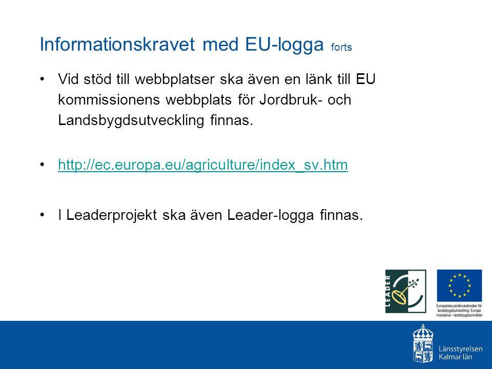 Vid stöd till webbplatser ska även en länk till EU kommissionens webbplats för Jordbruk- och Landsbygdsutveckling finnas. http://ec.europa.eu/agricult
