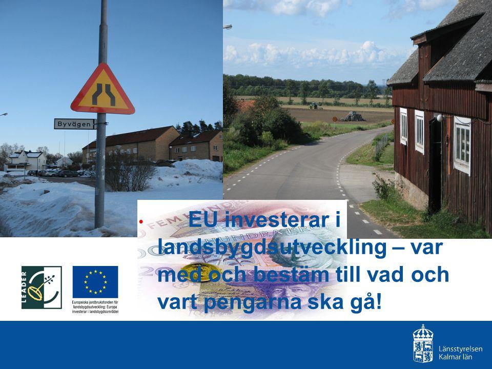 EU investerar i landsbygdsutveckling – var med och bestäm till vad och vart pengarna ska gå!