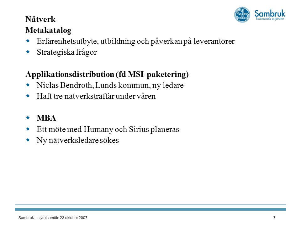 Sambruk – styrelsemöte 23 oktober 20078 DÄHS06  Diskussioner med leverntören – Accando!.