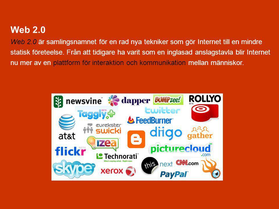 Web 2.0 Web 2.0 är samlingsnamnet för en rad nya tekniker som gör Internet till en mindre statisk företeelse.