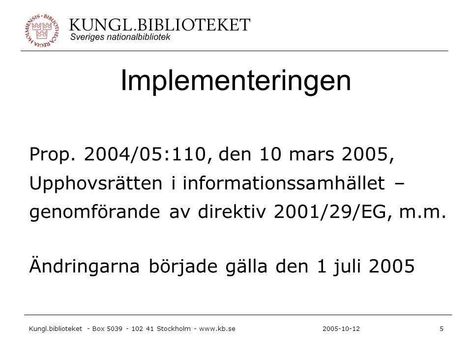 Kungl.biblioteket - Box 5039 - 102 41 Stockholm - www.kb.se5 2005-10-12 Implementeringen Prop.