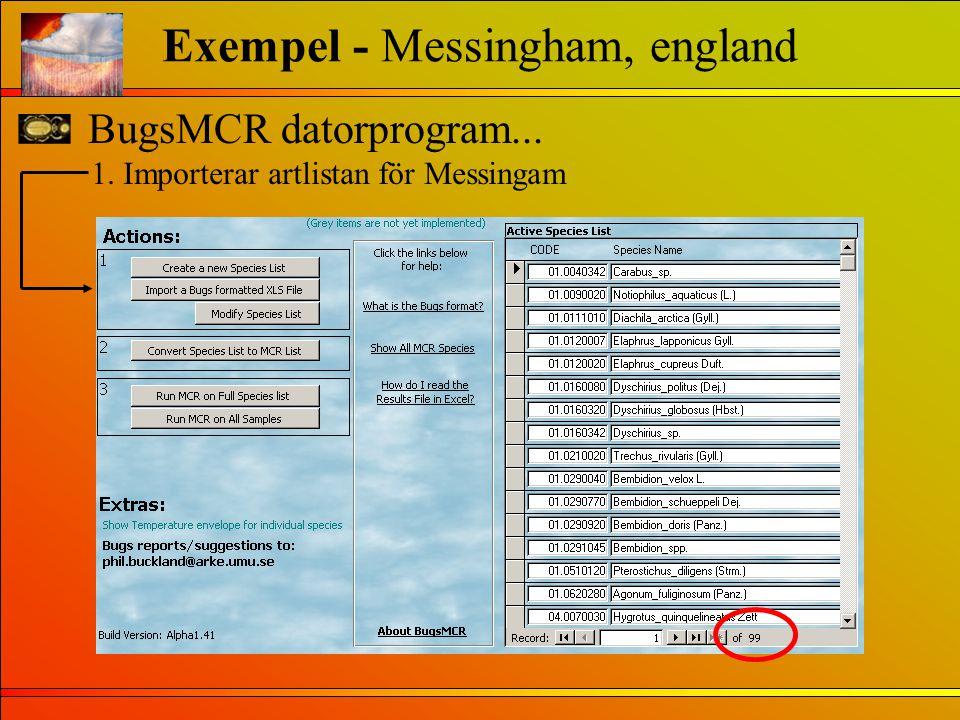 BugsMCR datorprogram... Exempel - Messingham, england 1. Importerar artlistan för Messingam