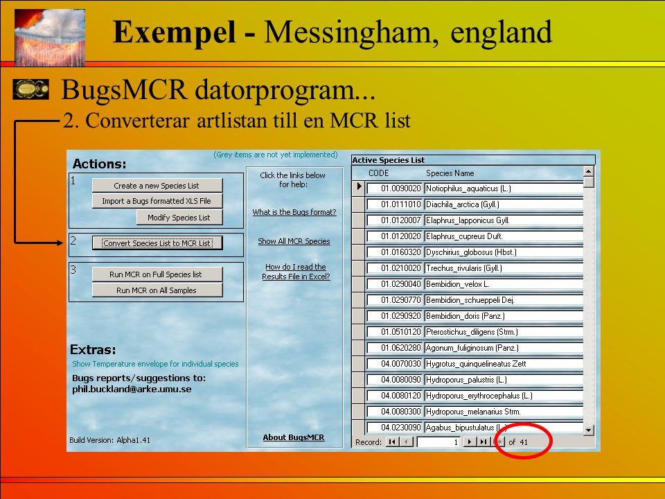BugsMCR datorprogram... Exempel - Messingham, england 2. Converterar artlistan till en MCR list