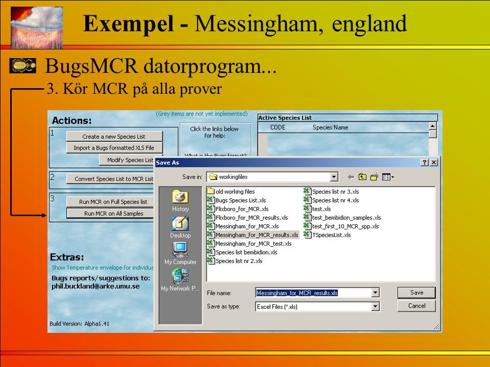 BugsMCR datorprogram... Exempel - Messingham, england 3. Kör MCR på alla prover