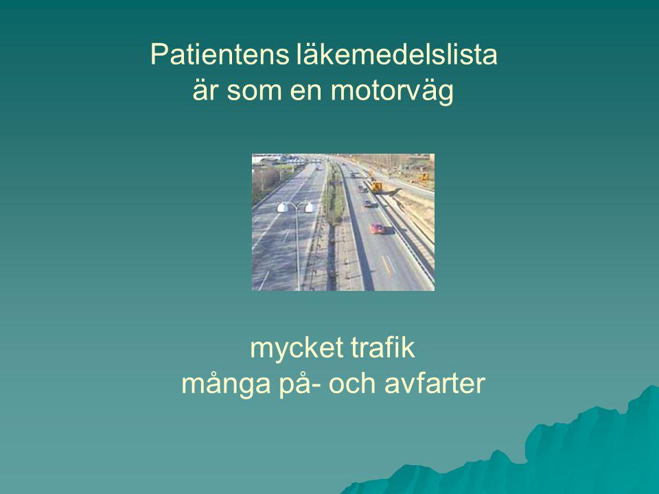Patientens läkemedelslista är som en motorväg mycket trafik många på- och avfarter