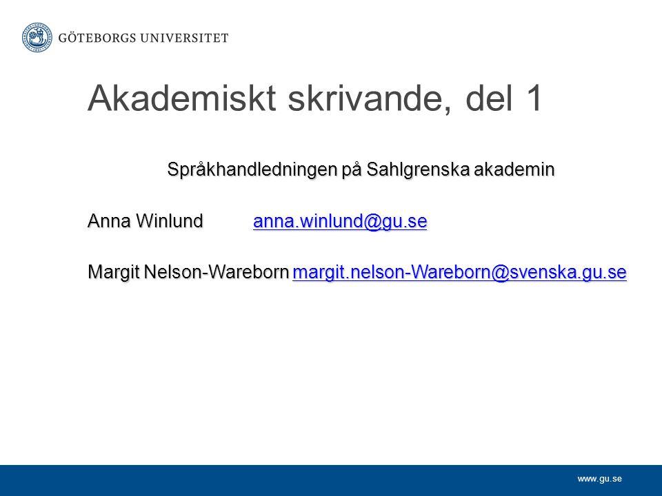 www.gu.se Språkhandledningen på Sahlgrenska akademin Anna Winlundanna.winlund@gu.se anna.winlund@gu.se Margit Nelson-Wareborn margit.nelson-Wareborn@s