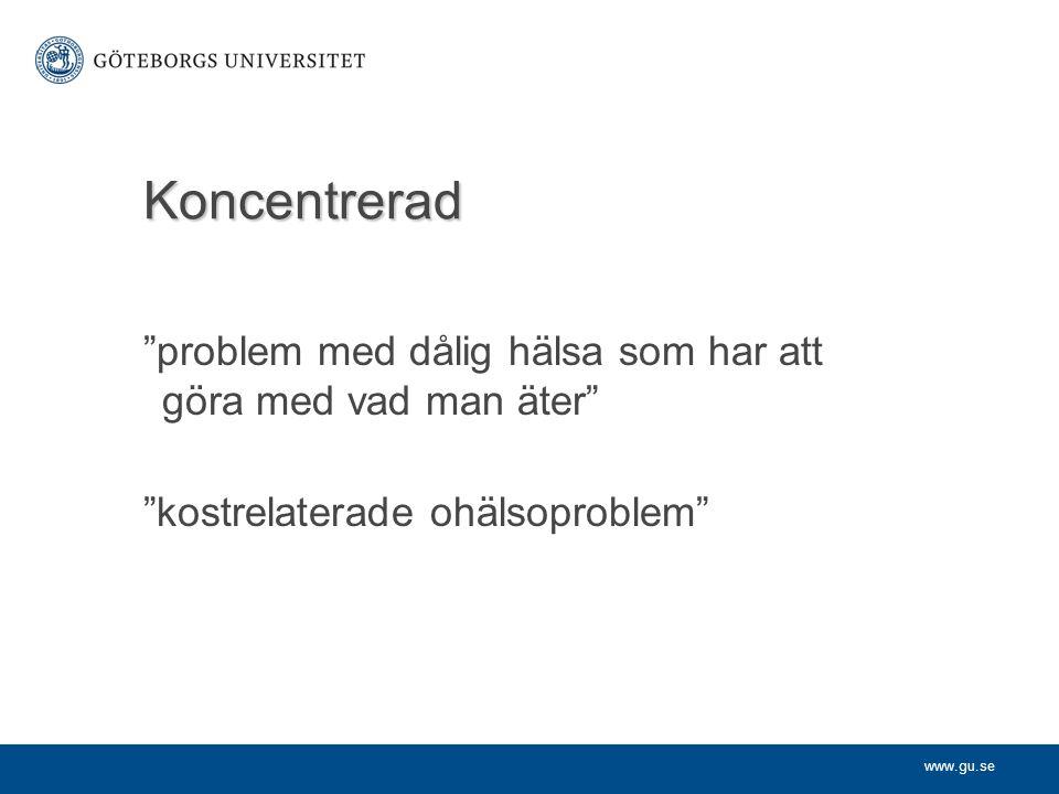 """www.gu.se Koncentrerad """"problem med dålig hälsa som har att göra med vad man äter"""" """"kostrelaterade ohälsoproblem"""""""
