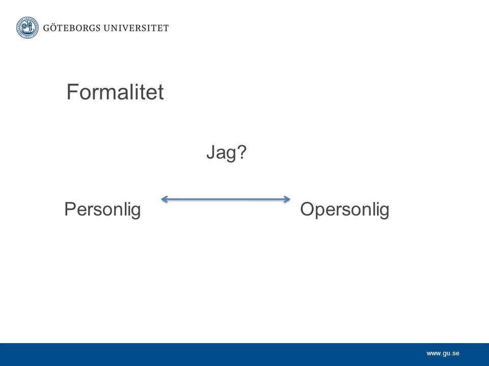 www.gu.se Formalitet Jag? Personlig Opersonlig
