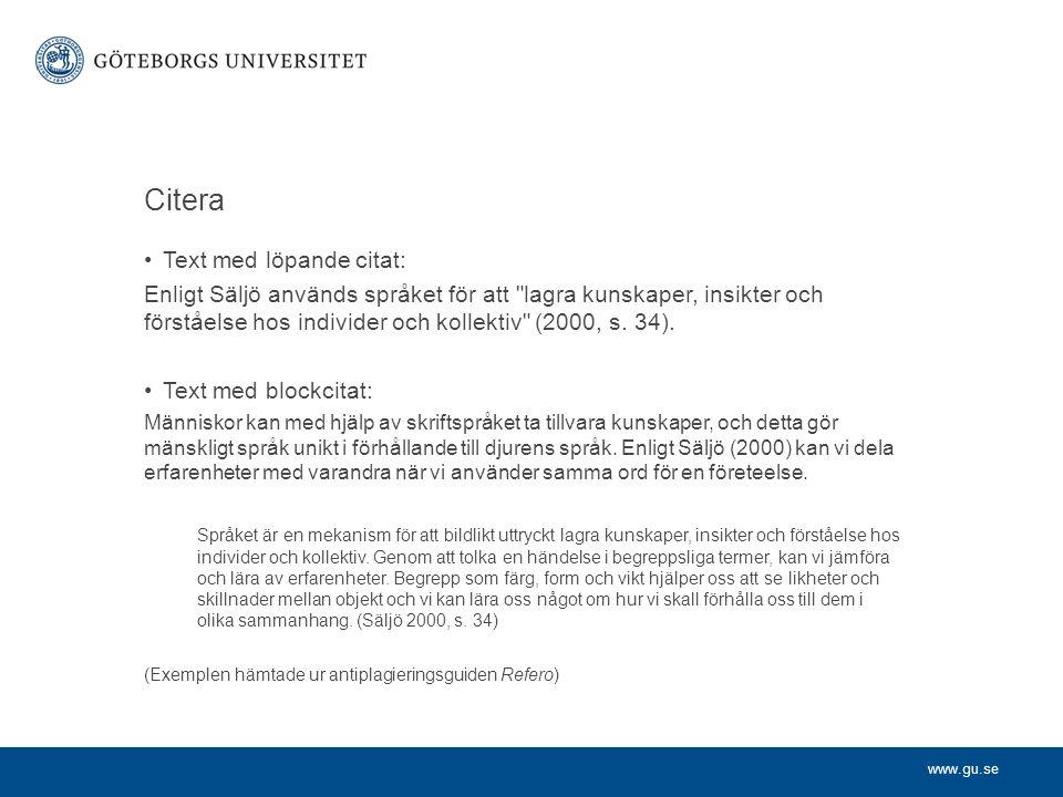 www.gu.se Citera Text med löpande citat: Enligt Säljö används språket för att
