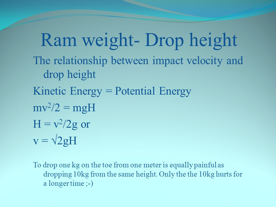Ram weight – Drop height In order to mobilize available capacity the pile final set for the test blow has to be a few millimeters. This require both d