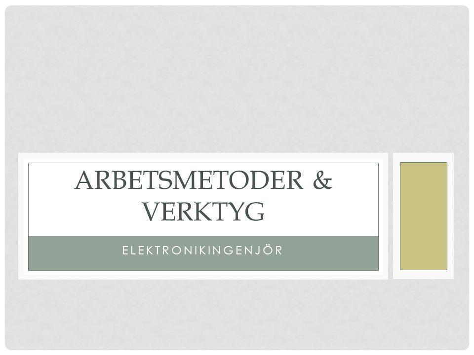 ELEKTRONIKINGENJÖR ARBETSMETODER & VERKTYG