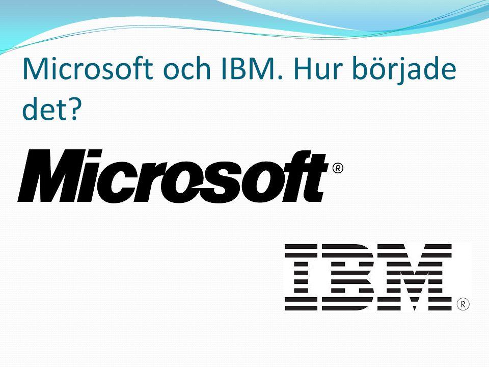Microsoft och IBM. Hur började det?