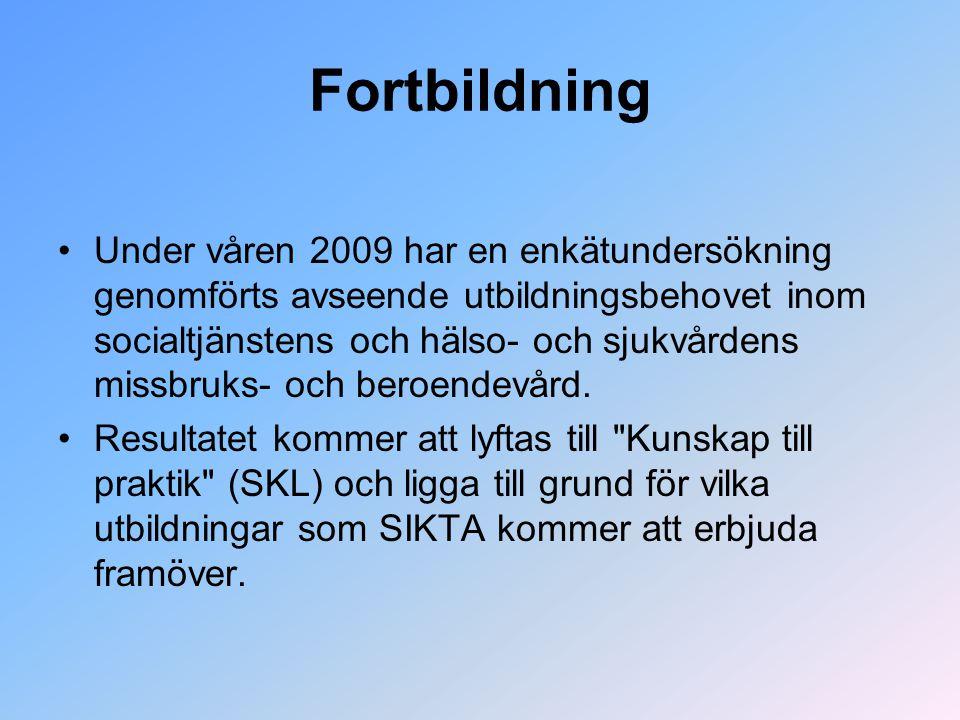 Fortbildning Under våren 2009 har en enkätundersökning genomförts avseende utbildningsbehovet inom socialtjänstens och hälso- och sjukvårdens missbruks- och beroendevård.