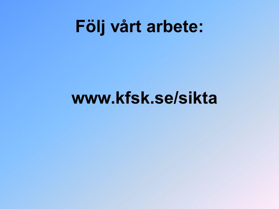 Följ vårt arbete: www.kfsk.se/sikta