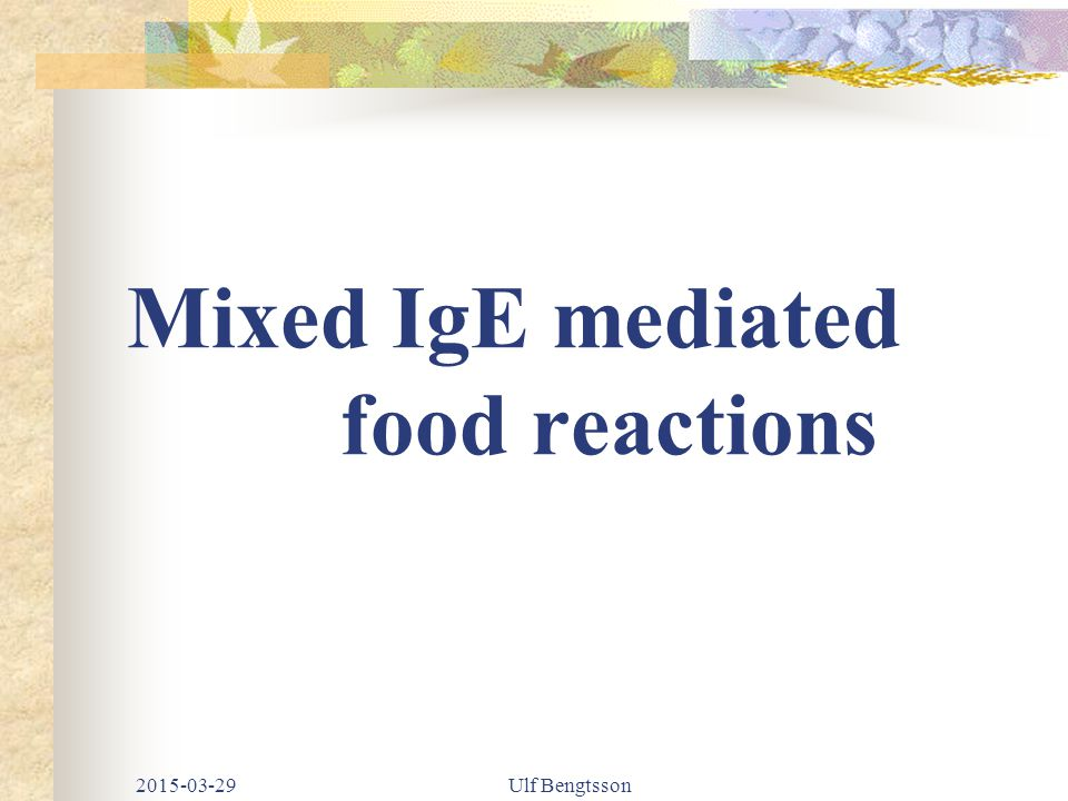 Mixed IgE mediated food reactions 2015-03-29Ulf Bengtsson