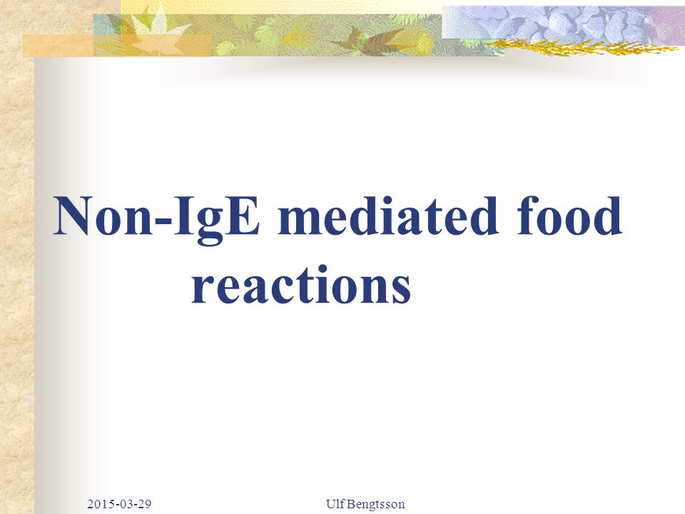 Non-IgE mediated food reactions 2015-03-29Ulf Bengtsson