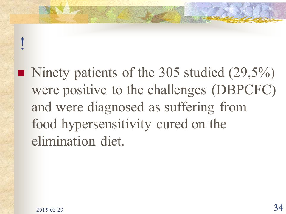 ! Ninety patients of the 305 studied (29,5%) were positive to the challenges (DBPCFC) and were diagnosed as suffering from food hypersensitivity cured