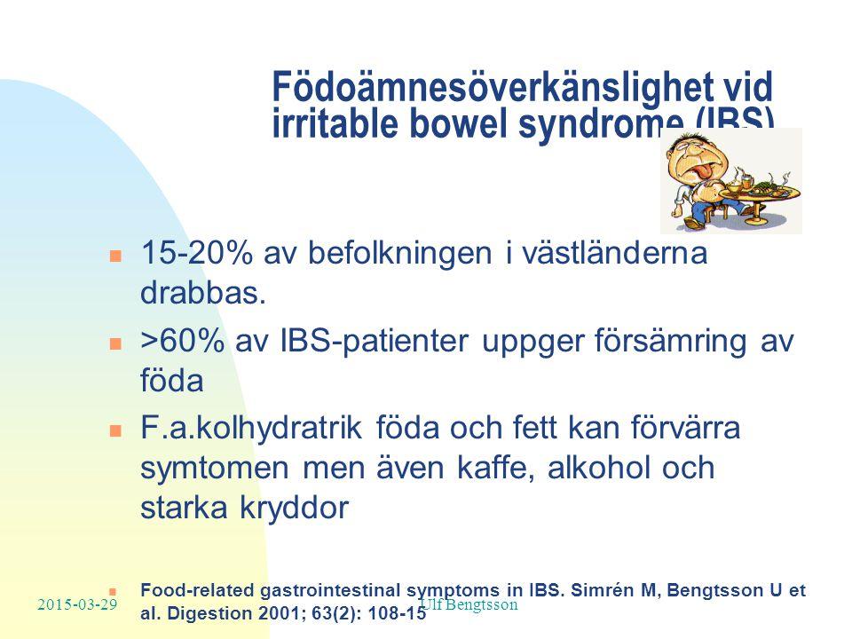 2015-03-29Ulf Bengtsson Födoämnesöverkänslighet vid irritable bowel syndrome (IBS) 15-20% av befolkningen i västländerna drabbas.
