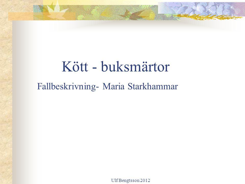Ulf Bengtsson 2012 Kött - buksmärtor Fallbeskrivning- Maria Starkhammar