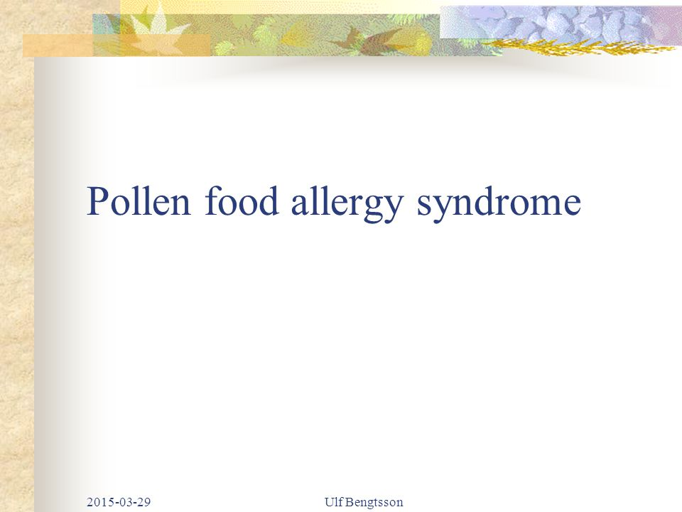 Pollen food allergy syndrome 2015-03-29Ulf Bengtsson