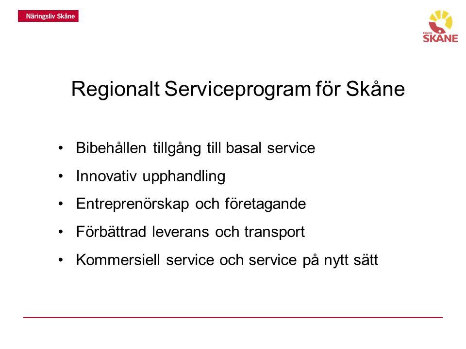 Regionalt Serviceprogram för Skåne Bibehållen tillgång till basal service Innovativ upphandling Entreprenörskap och företagande Förbättrad leverans oc