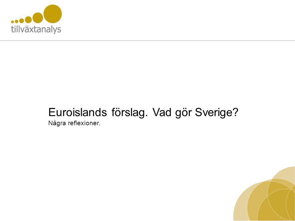 Euroislands förslag. Vad gör Sverige? Några reflexioner.