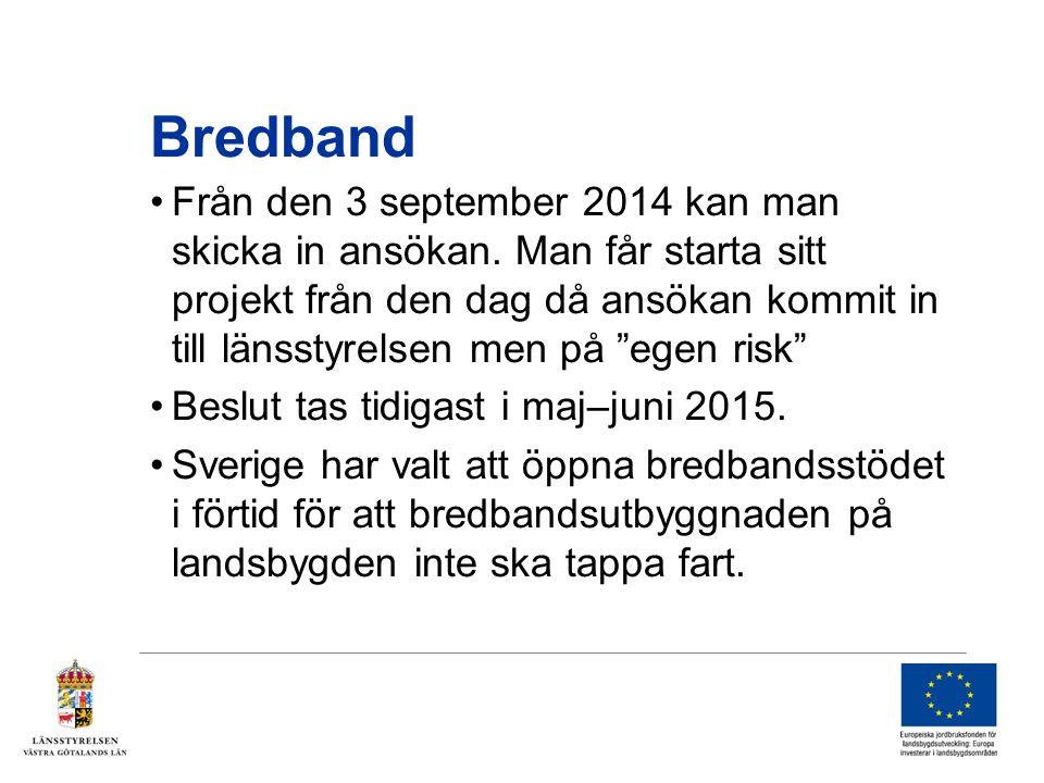 Bredband Från den 3 september 2014 kan man skicka in ansökan.